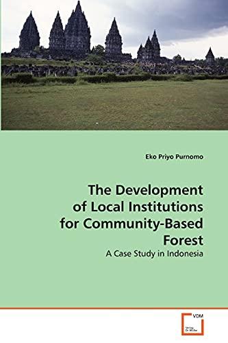 The Development of Local Institutions for Community-Based Forest: Eko Priyo Purnomo