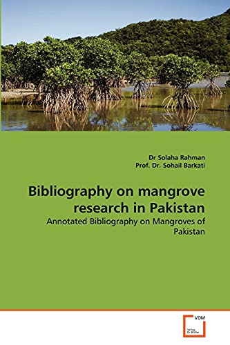 9783639378184: Bibliography on mangrove research in Pakistan: Annotated Bibliography on Mangroves of Pakistan