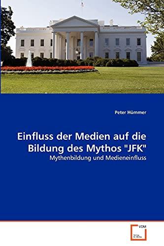 9783639378269: Einfluss der Medien auf die Bildung des Mythos
