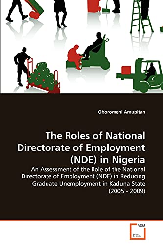 The Roles of National Directorate of Employment (Nde) in Nigeria (Paperback): Oboromeni Amupitan