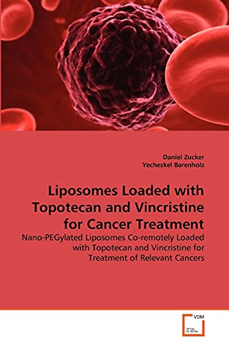 Liposomes Loaded with Topotecan and Vincristine for Cancer Treatment: Yechezkel Barenholz