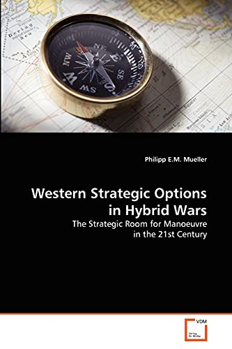 Western Strategic Options in Hybrid Wars: Philipp E. M. Mueller