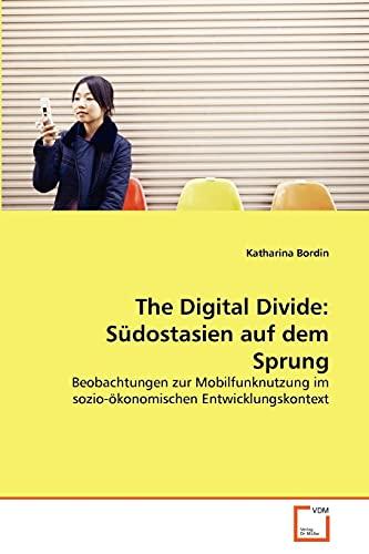 The Digital Divide: S Dostasien Auf Dem Sprung: Katharina Bordin