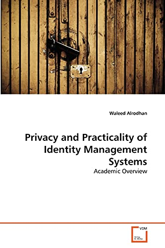 9783639380255: Privacy and Practicality of Identity Management Systems: Academic Overview
