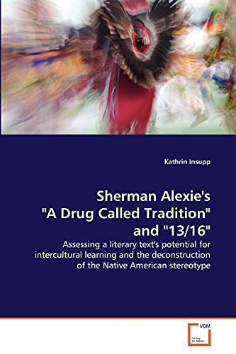 9783639380361: Sherman Alexie's A Drug Called Tradition and 13/16