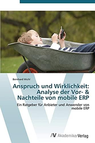 9783639381962: Anspruch und Wirklichkeit: Analyse der Vor- & Nachteile von mobile ERP