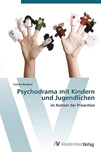 Psychodrama mit Kindern und Jugendlichen: Suleika Bergner