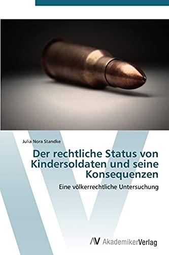 9783639383294: Der Rechtliche Status Von Kindersoldaten Und Seine Konsequenzen