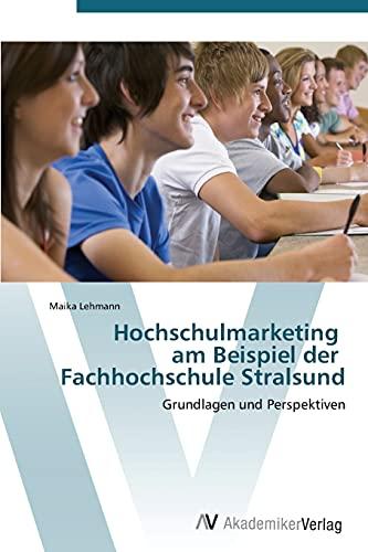 9783639383942: Hochschulmarketing am Beispiel der Fachhochschule Stralsund: Grundlagen und Perspektiven (German Edition)