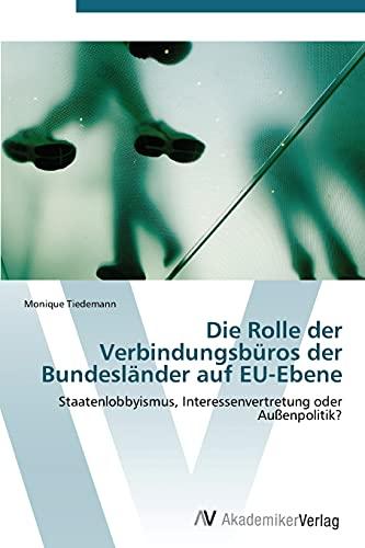 9783639384192: Die Rolle Der Verbindungsburos Der Bundeslander Auf Eu-Ebene