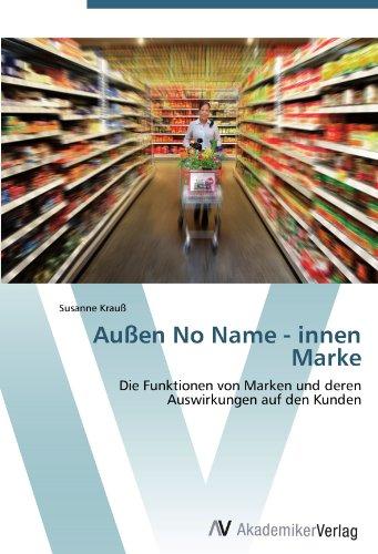 9783639384680: Au�en No Name - innen Marke: Die Funktionen von Marken und deren Auswirkungen auf den Kunden
