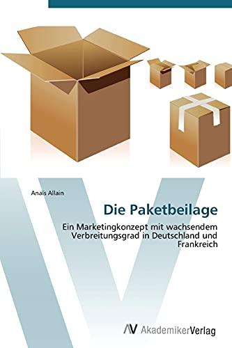 9783639384925: Die Paketbeilage: Ein Marketingkonzept mit wachsendem Verbreitungsgrad in Deutschland und Frankreich (German Edition)