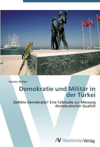 9783639385540: Demokratie und Militär in der Türkei: Defekte Demokratie? Eine Fallstudie zur Messung demokratischer Qualität