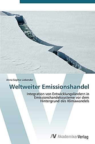 9783639385861: Weltweiter Emissionshandel: Integration von Entwicklungsländern in Emissionshandelssysteme vor dem Hintergrund des Klimawandels (German Edition)