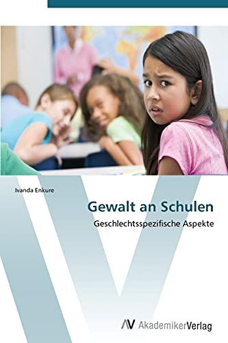 9783639386035: Gewalt an Schulen: Geschlechtsspezifische Aspekte (German Edition)