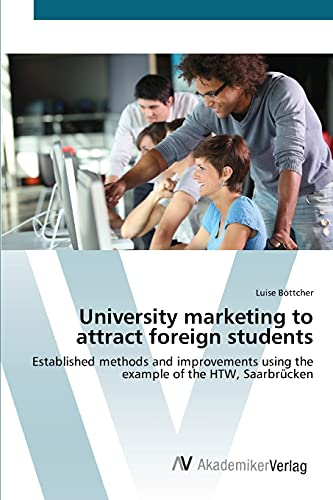 9783639386196: University marketing to attract foreign students: Established methods and improvements using the example of the HTW, Saarbrücken