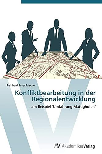 9783639386639: Konfliktbearbeitung in der Regionalentwicklung: am Beispiel