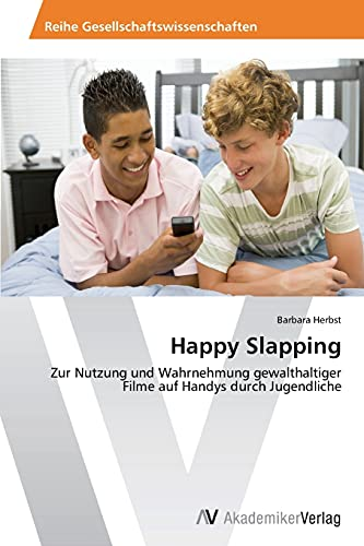 9783639388404: Happy Slapping
