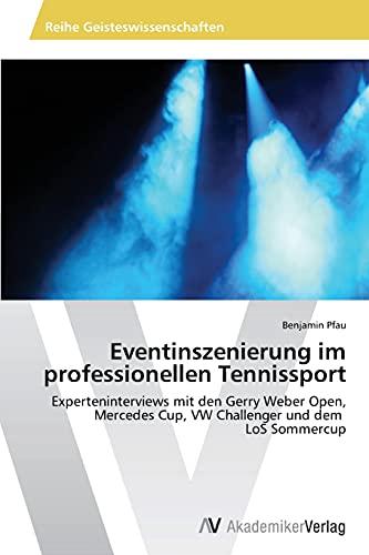 Eventinszenierung Im Professionellen Tennissport (Paperback): Pfau Benjamin