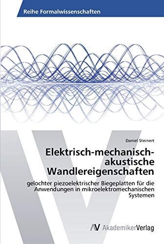 Elektrisch-Mechanisch-Akustische Wandlereigenschaften: Daniel Steinert