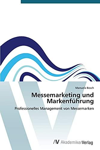 9783639390537: Messemarketing und Markenführung: Professionelles Management von Messemarken (German Edition)