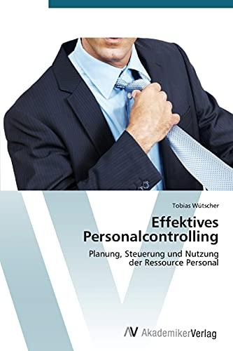 Effektives Personalcontrolling: Tobias W�tscher