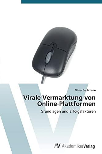 Virale Vermarktung Von Online-Plattformen: Oliver Bechmann
