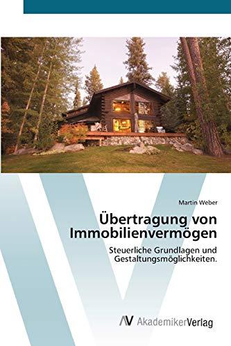 9783639391855: Übertragung von Immobilienvermögen: Steuerliche Grundlagen und Gestaltungsmöglichkeiten.