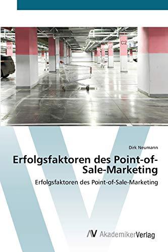Erfolgsfaktoren Des Point-Of-Sale-Marketing: Dirk Neumann