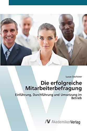 9783639392340: Die erfolgreiche Mitarbeiterbefragung: Einführung, Durchführung und Umsetzung im Betrieb (German Edition)
