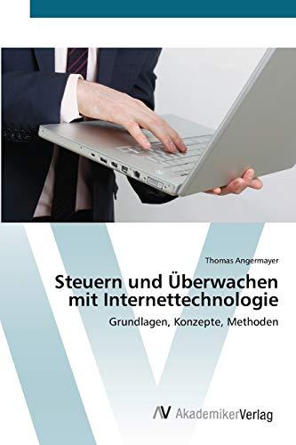 Steuern und Überwachen mit Internettechnologie: Grundlagen, Konzepte, Methoden (German Edition): ...