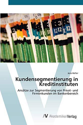 Kundensegmentierung in Kreditinstituten: Jens Keller