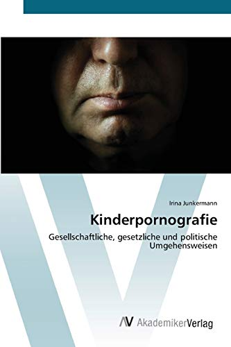 Kinderpornografie (Paperback): Junkermann Irina