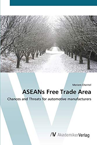 9783639393460: ASEANs Free Trade Area: Chances and Threats for automotive manufacturers