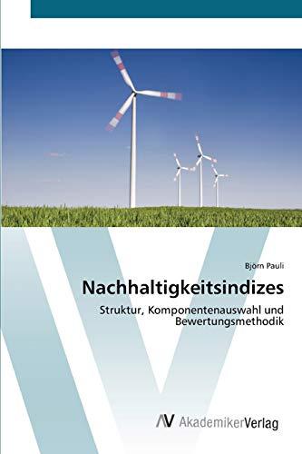 9783639394115: Nachhaltigkeitsindizes: Struktur, Komponentenauswahl  und Bewertungsmethodik