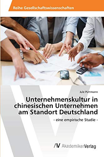 9783639394399: Unternehmenskultur in chinesischen Unternehmen am Standort Deutschland: - eine empirische Studie -