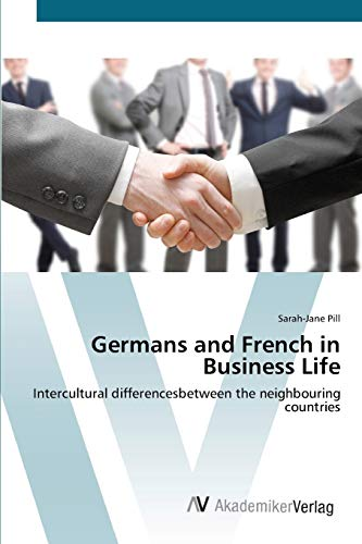 9783639394603: Germans and French in Business Life: Intercultural differencesbetween the neighbouring countries