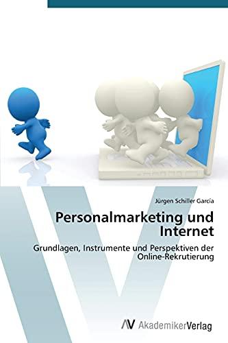 Personalmarketing Und Internet: Jürgen Schiller Garc�a