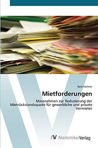 9783639395211: Mietforderungen: Massnahmen zur Reduzierung der Mietrückstandsquote für gewerbliche und private Vermieter