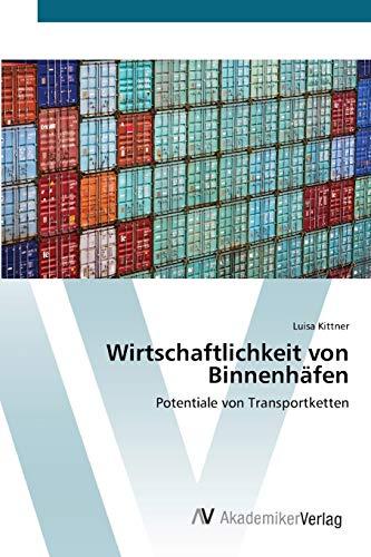 9783639395419: Wirtschaftlichkeit von Binnenhäfen: Potentiale von Transportketten