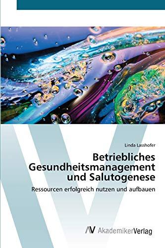 9783639395426: Betriebliches Gesundheitsmanagement und Salutogenese: Ressourcen erfolgreich nutzen und aufbauen