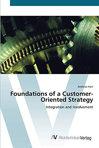 Foundations of a Customer- Oriented Strategy: Andreas Hart