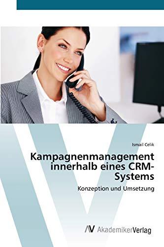 9783639397017: Kampagnenmanagement innerhalb eines CRM-Systems: Konzeption und Umsetzung