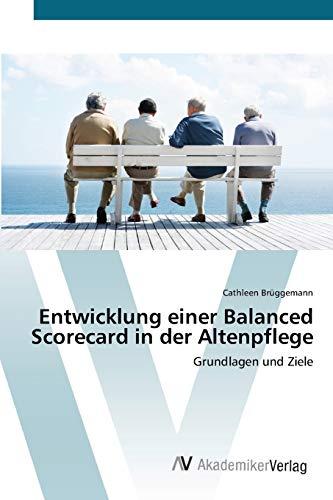 9783639397321: Entwicklung einer Balanced Scorecard in der Altenpflege: Grundlagen und Ziele