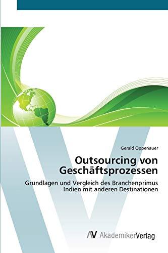 9783639397338: Outsourcing von Geschäftsprozessen: Grundlagen und Vergleich des Branchenprimus Indien mit anderen Destinationen (German Edition)