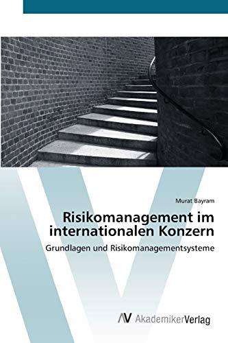 9783639397536: Risikomanagement im internationalen Konzern: Grundlagen und Risikomanagementsysteme (German Edition)