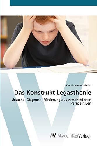 9783639397598: Das Konstrukt Legasthenie: Ursache, Diagnose, Förderung aus verschiedenen Perspektiven (German Edition)
