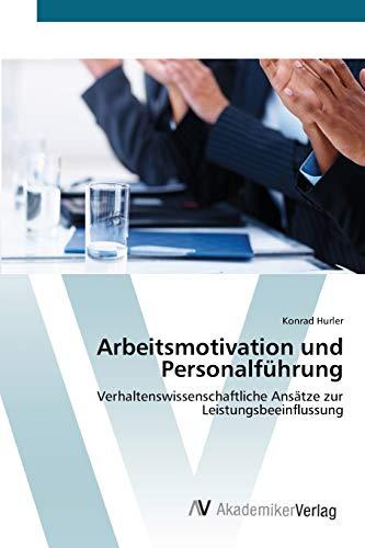 Arbeitsmotivation Und Personalfuhrung (Paperback): Hurler Konrad