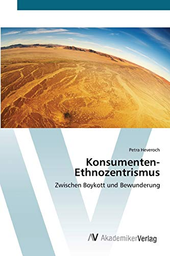 Konsumenten-Ethnozentrismus (Paperback): Heveroch Petra