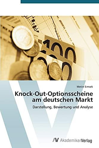 9783639398854: Knock-Out-Optionsscheine am deutschen Markt: Darstellung, Bewertung und Analyse (German Edition)